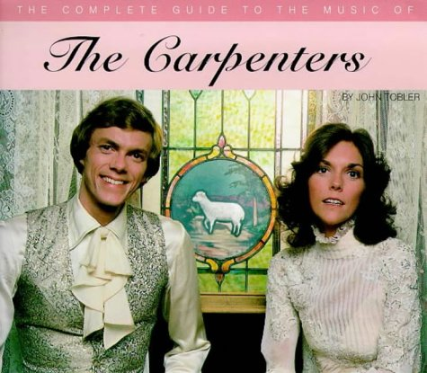 The Carpenters (Complete Guides to the Music of)
