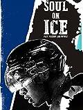 Soul on Ice: Past, Present & Future