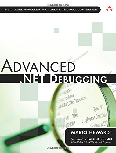 Advanced .NET Debugging by Addison-Wesley Professional