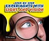 Step-by-Step Experiments with Light and Vision, Ryan Jacobson, 1609735889