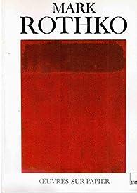 Mark Rothko - Oeuvres sur papier par Bonnie Clearwater