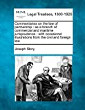 Commentaries on the law of partnership : as a branch of commercial and maritime jurisprudence : with occasional illustrations from the civil and foreign Law, Joseph Story, 1240072899