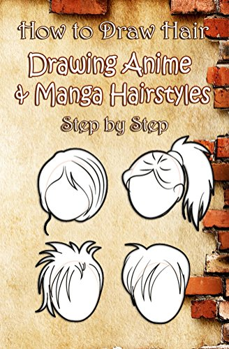 How to Draw Hair : Drawing Anime & Manga Hairstyles Step by Step: Drawing Simple Cartoon Hair for Kids and Beginners (Drawing Hair Book 1) (Hair Styles Studio)