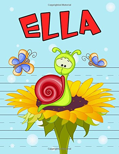 """Read Online Ella: Personalized Book with Child's Name, Primary Writing Tablet, 65 Sheets of Practice Paper, 1"""" Ruling, Preschool, Kindergarten, 1st Grade, 8 1/2"""" x 11"""" ebook"""