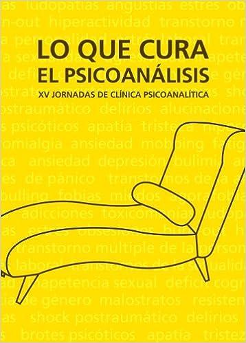 Lo que cura el psicoanálisis (Spanish Edition): Vv.Aa.: 9788460994862: Amazon.com: Books