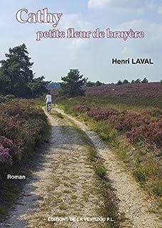 Cathy : petite fleur de bruyère, Laval, Henri