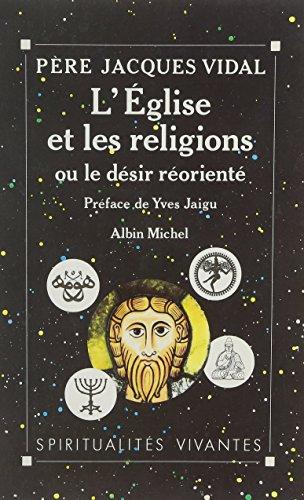 Eglise Et Les Religions Ou Le Desir Reoriente (L') (Spiritualites Grand Format) (French Edition)