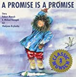 A Promise Is a Promise, Robert Munsch and Michael Kusugak, 1550370081