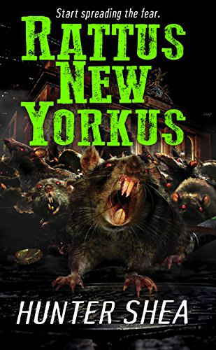 Rattus New Yorkus (Hunter Shea: One Size Eats All Book 2) ()