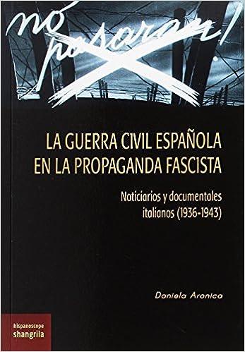 Book GUERRA CIVIL ESPAÃ'OLA EN LA PROPAGANDA FASCISTA 1936 1943