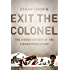Exit the Colonel: The Hidden History of the Libyan Revolution