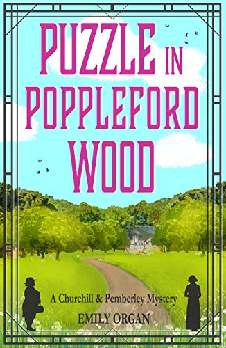 Puzzle in Poppleford Wood (Churchill and Pemberley Series Book 3) by [Organ, Emily]