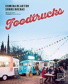 Foodtrucks: Comida de autor sobre ruedas (Spanish Edition) by [López, Alba