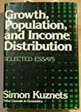 Growth, Population, and Income Distribution : Selected Essays, Kuznets, Simon Smith, 0393950611