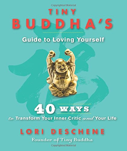 Guides Buddha (Tiny Buddha's Guide to Loving Yourself: 40 Ways to Transform Your Inner Critic and Your Life)