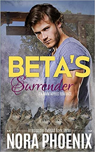 Amazon Fr Beta S Surrender An Mmm Mpreg Romance Nora