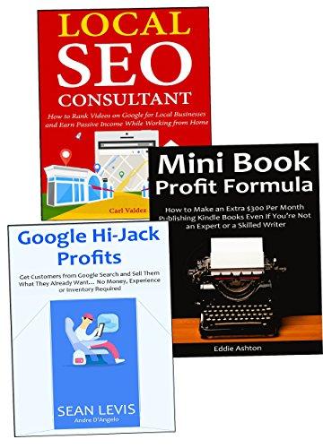 Side-Hustle Like a Boss: Earning Good Income Outside Your Day Job via SEO Consulting, Google Affiliate Marketing & Mini-Book Self-Publishing.