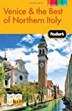 Fodor's Venice & the Best of Northern Italy