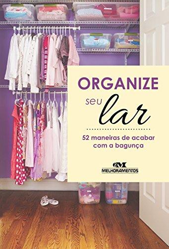 Organize seu Lar – 52 maneiras de acabar com a bagunça (Portuguese Edition)