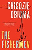 """The Fishermen - A Novel"" av Chigozie Obioma"