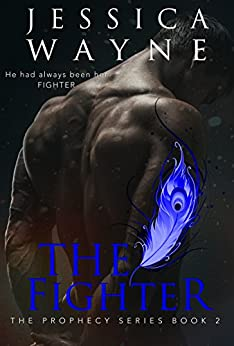 The Fighter (Prophecy Series Book 2) by [Wayne, Jessica]