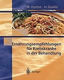 Ernährungsempfehlungen Für Krebskranke in Behandlung, Goeke, H. and Herbst, M., 3540664742