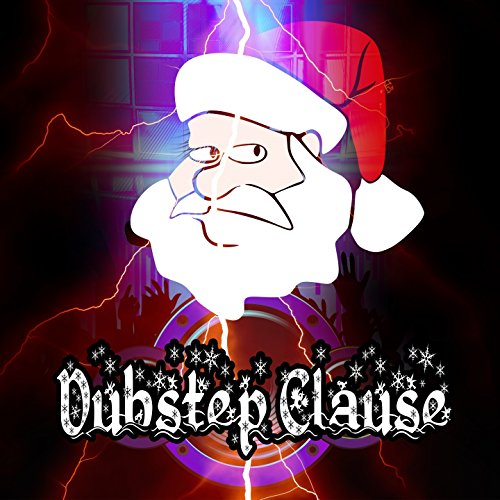 dubstep clause - Dubstep Christmas