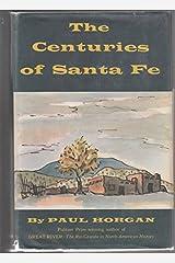 The Centuries of Santa Fe Hardcover