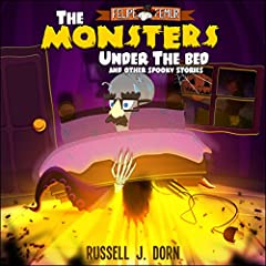 The Monsters Under the Bed: and Other Spooky Stories for Kids