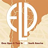 Once Upon a Time Live in South America by Emerson Lake & Palmer (2015-08-03)