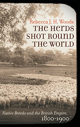 The Herds Shot Round the World: Native Breeds and the British Empire, 1800–1900 (Flows, Migrations, and Exchanges)