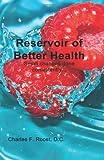 Reservoir of Better Health, Charles Roost, 1496142063