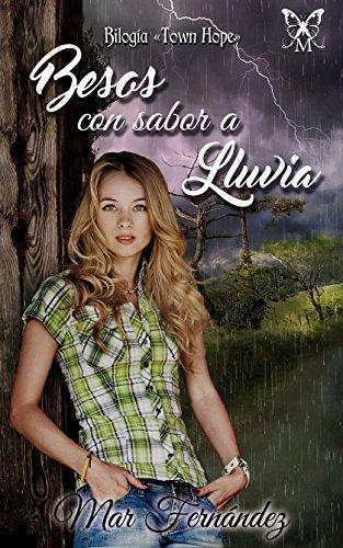 Besos con sabor a lluvia (Bilogía Town Hope nº 1) (Spanish Edition)
