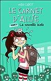 """Afficher """"Le carnet d'Allie n° 2 La nouvelle école"""""""