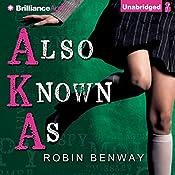 Also Known As: AKA, Book 1 | Robin Benway