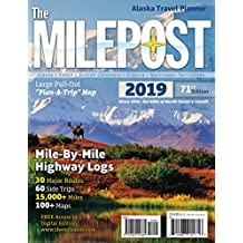 The MILEPOST 2019: Alaska Travel Planner