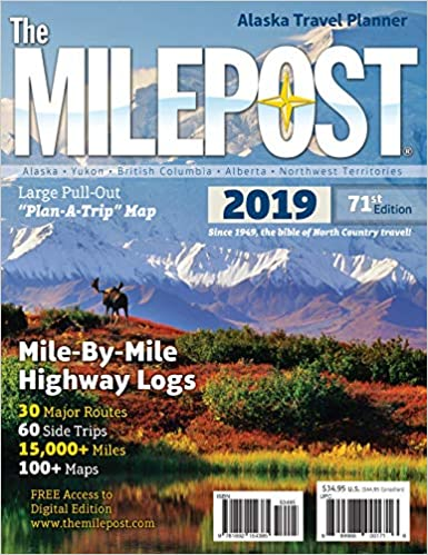 The MILEPOST 2019: Alaska Travel Planner: Kris Valencia