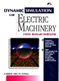 Book cover image for Dynamic Simulations of Electric Machinery: Using MATLAB/SIMULINK