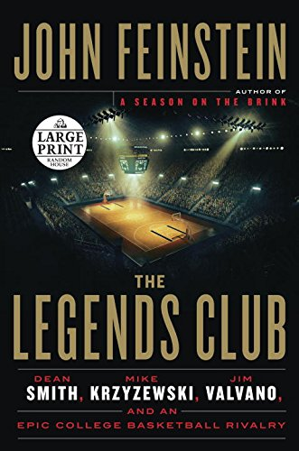 The Legends Club: Dean Smith, Mike Krzyzewski, Jim Valvano, and an Epic College Basketball Rivalry (Random House Large Print)