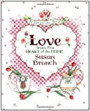 Love from the Heart of the Home, Susan Branch, 0316106585