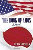 The Book of Amos, Lewis Kornfeld, 1449037577