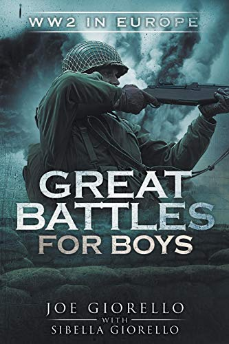 Great Battles for Boys: WW2 Europe Paperback – August 2, 2016