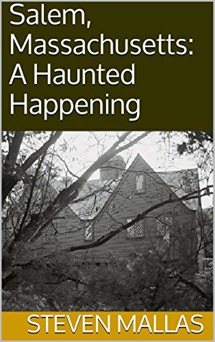 Salem, Massachusetts: A Haunted Happening -