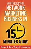 img - for How to Build Your Network Marketing Business in 15 Minutes a Day: Fast! Efficient! Awesome! book / textbook / text book