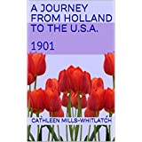 A Journey from Holland to the U.S.A.: 1901