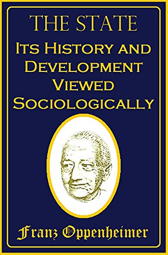 The State: Its History and Development Viewed Sociologically (1922) (Real Dissent)