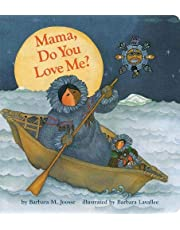 Mama Do You Love Me?: (Children's Storytime Book, Arctic and Wild Animal Picture Book, Native American Books for Toddlers)