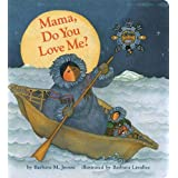 Mama Do You Love Me?: (Children's Storytime Book, Arctic and Wild Animal Picture Book, Native American Books for Toddlers) (M