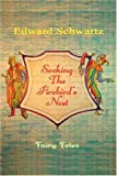 Seeking the Firebird's Nest, Edward Schwartz, 0595359167