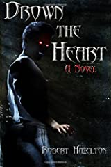 Drown the Heart Paperback